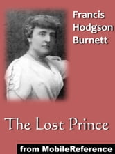 The Lost Prince. Illustrated (Mobi Classics) ebook by Francis Hodgson Burnett
