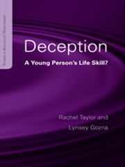 Deception - A Young Person's Life Skill? ebook by Rachel Taylor,Lynsey Gozna