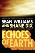 Echoes of Earth ebook by Sean Williams, Shane Dix