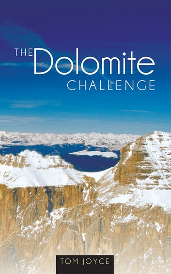 The Dolomite Challenge ebook by Thomas Joyce