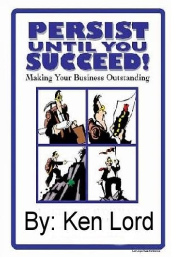 Persist Until You Succeed ebook by Ken Lord