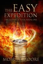 The Easy Expedition ebook by Moira J. Moore