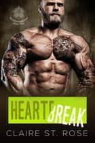 Heartbreak - Red Dragon Riders MC, #2 ebook by Claire St. Rose