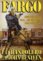 Fargo 14: Bandolero ebook by John Benteen