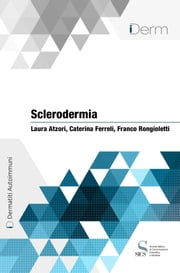 Sclerodermia ebook by Laura Atzori, Caterina Ferreli, Franco Rongioletti
