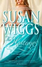 The Hostage (Mills & Boon Romance) ebook by Susan Wiggs