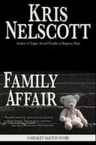 Family Affair: A Smokey Dalton Story ebook by Kris Nelscott