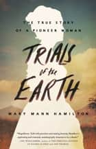 Trials of the Earth ebook by Mary Mann Hamilton