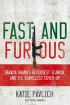 Fast and Furious ebook by Katie Pavlich