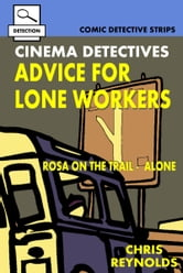Cinema Detectives: Advice For Lone Workers ebook by Chris Reynolds