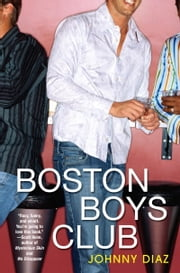 Boston Boys Club ebook by Johnny Diaz