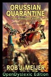 Orussian Quarantine: OpenDyslexic Edition ebook by Rob J Meijer