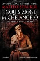 Inquisizione Michelangelo eBook by Matteo Strukul