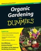Organic Gardening For Dummies ebook by Ann Whitman,Suzanne DeJohn,The National Gardening Association