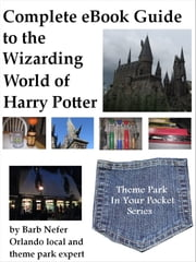 Complete eBook Guide to the Wizarding World of Harry Potter ebook by Barb Nefer
