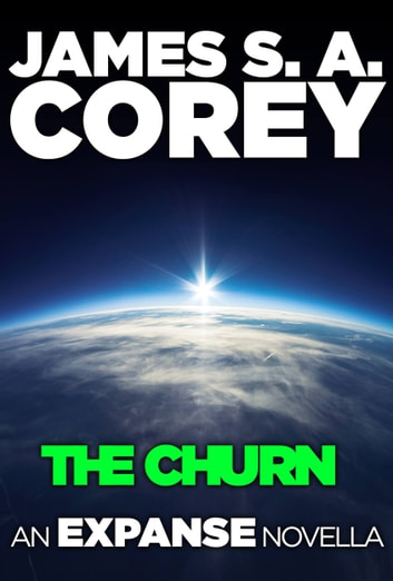 The Churn: An Expanse Novella ebook by James S. A. Corey