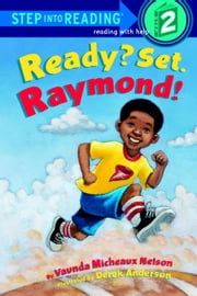 Ready? Set. Raymond! ebook by Vaunda Nelson,Derek Anderson