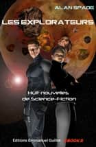 Les Explorateurs (recueil) eBook by Alan Spade