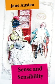 Sense and Sensibility (Unabridged, with the original watercolor illustrations by C.E. Brock) ebook by Jane Austen,C.E.  Brock