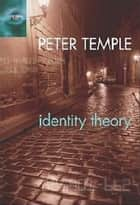 Identity Theory ebook by Peter Temple