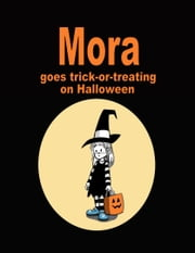 Mora goes trick-or-treating on Halloween ebook by Gary Scott