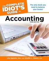 The Complete Idiot's Guide to Accounting, 3rd Edition ebook by Lita Epstein MBA,Shellie Moore CPA
