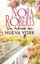 Un héroe en Nueva York ebook by Nora Roberts