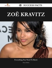Zoë Kravitz 43 Success Facts - Everything you need to know about Zoë Kravitz ebook by Diana Rollins