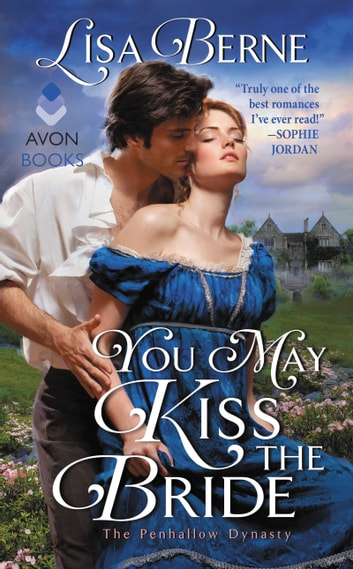 You May Kiss the Bride - The Penhallow Dynasty ebook by Lisa Berne