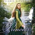 The Princess Spy audiobook by Melanie Dickerson