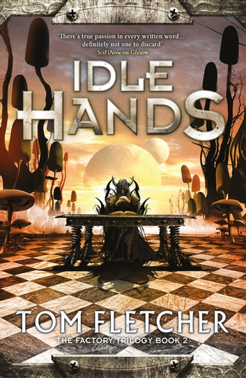 Idle Hands - The Factory Trilogy Book 2 ebook by Tom Fletcher