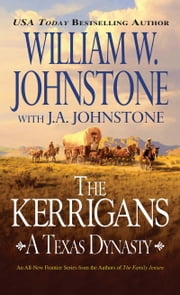 The Kerrigans: A Texas Dynasty ebook by William W. Johnstone,J.A. Johnstone