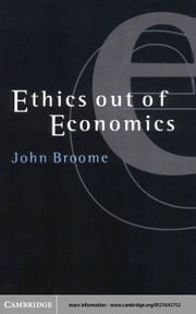 Ethics out of Economics ebook by Broome, John