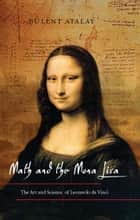 Math and the Mona Lisa ebook by Bulent Atalay