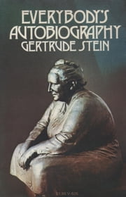 Everybody's Autobiography ebook by Gertrude Stein