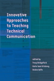 Innovative Approaches to Teaching Technical Communication ebook by Bridgeford, Tracy