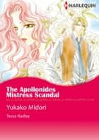 The Apollonides Mistress Scandal (Harlequin Comics) - Harlequin Comics ebook by Tessa Radley, Yukako Midori
