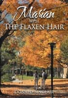 Marian With The Flaxen Hair ebook by Donald Sinclair