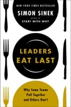 Leaders Eat Last ebook by Simon Sinek