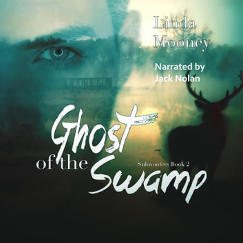 Ghost of the Swamp audiobook by Linda Mooney