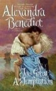 Too Great a Temptation ebook by Alexandra Benedict