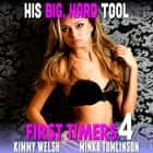 His Big, Hard Tool : First Timers 4 (Virgin Erotica) audiobook by Kimmy Welsh