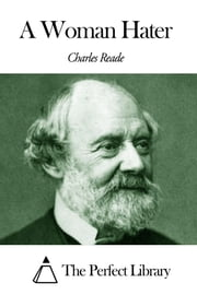 A Woman Hater ebook by Charles Reade
