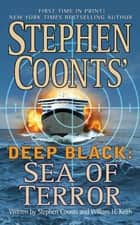 Stephen Coonts' Deep Black: Sea of Terror ebook by Stephen Coonts, William H. Keith