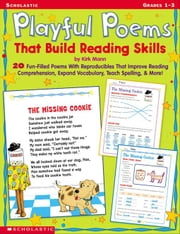 Playful Poems That Build Reading Skills: 20 Fun-filled Poems With Reproducibles That Improve Reading Comprehension, Expand Vocabulary, Teach Spelling ebook by Mann, Kirk