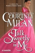 Talk Sweetly to Me ebook by