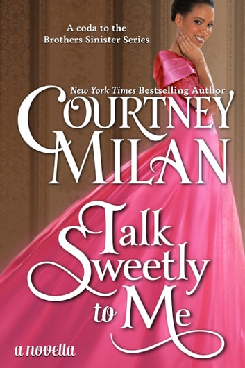 Talk Sweetly to Me ebook by Courtney Milan