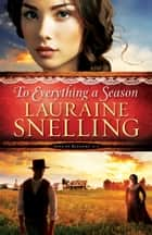 To Everything a Season (Song of Blessing Book #1) ebook by