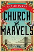 Church of Marvels ebook by Leslie Parry
