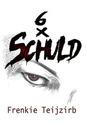 6 x Schuld ebook by Frenkie Teijzirb